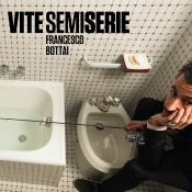 Vite semiserie - Francesco Bottai
